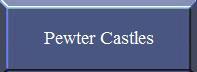 Pewter Castles