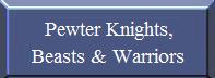 Pewter Knights, Beasts & Warriors