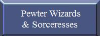 Pewter Wizards and Sorceresses