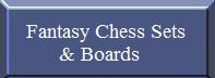 Fantasy Chess Sets and Boards
